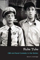 Rube Tube: CBS and Rural Comedy in the Sixties