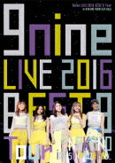 9nine LIVE 2016 「BEST 9 Tour」 in 中野サンプラザホール【Blu-ray】