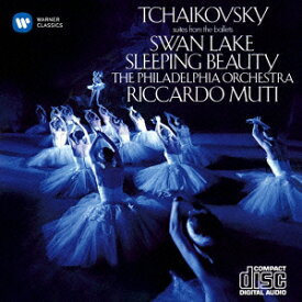 チャイコフスキー:「白鳥の湖」組曲&「眠れる森の美女」組曲 [ リッカルド・ムーティ ]