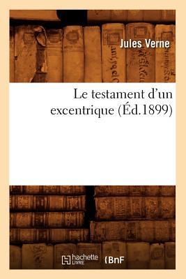 Le Testament d'Un Excentrique FRE-TESTAMENT DUN EXCENTRIQUE (Litterature) [ Jules Verne ]