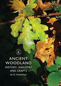 AncientWoodland:History,IndustriesandCrafts:History,IndustryandCrafts[IanRotherham]