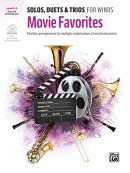 Solos, Duets & Trios for Winds -- Movie Favorites: Flexible Arrangements for Multiple Combinations o