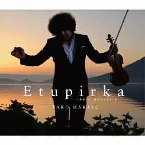 Etupirka〜Best Acoustic〜 [ 葉加瀬太郎 ]