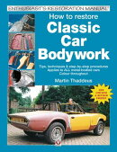 How to Restore Classic Car Bodywork: New Updated & Revised Edition
