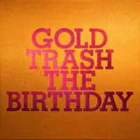 GOLDTRASH(完全生産限定豪華盤2CD+Blu-ray)[TheBirthday]