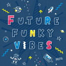 FUTURE FUNKY VIBES