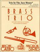 【輸入楽譜】ホルコンブ, Bill: トリオ・イン・ザ・ジャズ・ハウス/金管三重奏用編曲/Rothrock編: スコアとパート譜…