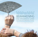Reawakening Our Ancestors' Lines: Revitalizing Inuit Traditional Tattooing