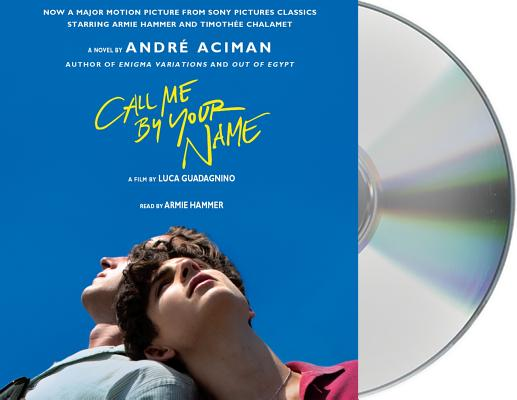 Call Me by Your Name CALL ME BY YOUR NAME 7D [ Andre Aciman ]