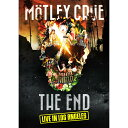 「THE END」ラスト・ライヴ・イン・ロサンゼルス 2015年12月31日+劇場公開ドキュメンタリー映画「THE END」 [ モトリー・クルー ]