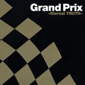 Grand Prix ~Eternal TRUTH~ [ (オムニバス) ]