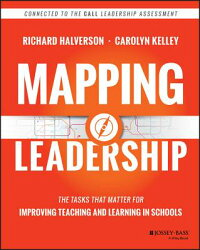 MappingLeadership:TheTasksThatMatterforImprovingTeachingandLearninginSchoolsMAPPINGLEADERSHIP[RichardHalverson]