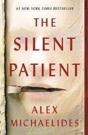 The Silent Patient SILENT PATIENT [ Alex Michaelides ]