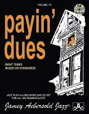 Jamey Aebersold Jazz -- Payin' Dues, Vol 15: Eight Tunes Based on Standards!, Book & CD