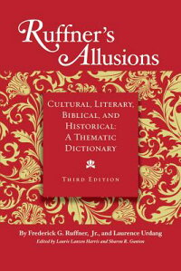 Ruffner'sAllusions:Cultural,Literary,Biblical,andHistorical:AThematicDictionary[FrederickG.Ruffner]