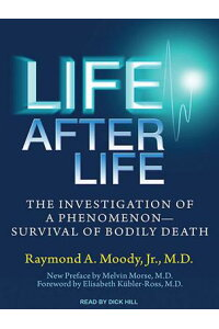LifeAfterLife:TheInvestigationofaPhenomenon---SurvivalofBodilyDeath