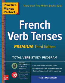 Practice Makes Perfect: French Verb Tenses, Premium Third Edition PRAC MAKES PERFECT FRENCH VERB [ Trudie Booth ]