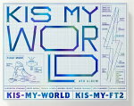 KIS-MY-WORLD(初回限定盤A2CD+DVD)[Kis-My-Ft2]