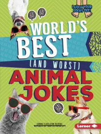 World's Best (and Worst) Animal Jokes WORLDS BEST (AND WORST) ANIMAL (Laugh Your Socks Off!) [ Emma Carlson-Berne ]