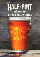 The Half-Pint Guide to Craft Breweries: Northern California