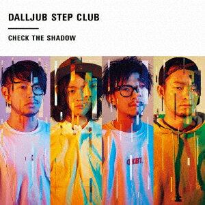 Check The Shadow [ DALLJUB STEP CLUB ]