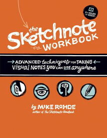 The Sketchnote Workbook: Advanced Techniques for Taking Visual Notes You Can Use Anywhere SKETCHNOTE WORKBK [ Mike Rohde ]