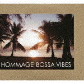 HOMMAGE BOSSA VIBES [ (V.A.) ]