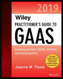 Wiley Practitioner's Guide to GAAS 2019: Covering All Sass, Ssaes, Ssarss, Pcaob Auditing Standards,