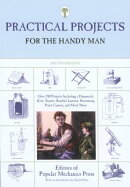Practical Projects for the Handy Man: Over 700 Projects Including a Hammock, Kite, Toaster, Sundial,