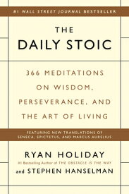 The Daily Stoic: 366 Meditations on Wisdom, Perseverance, and the Art of Living DAILY STOIC [ Ryan Holiday ]