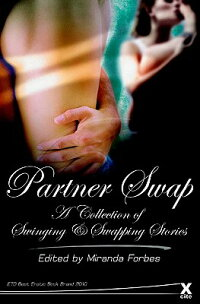 PartnerSwap:ACollectionofSwingingandSwappingStories