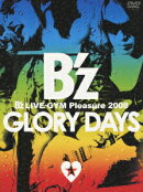 B'z LIVE-GYM Pleasure 2008 GLORY DAYS