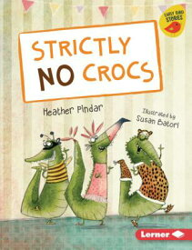 Strictly No Crocs STRICTLY NO CROCS (Early Bird Readers -- Blue (Early Bird Stories (Tm))) [ Heather Pindar ]