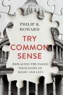 Try Common Sense: Replacing the Failed Ideologies of Right and Left