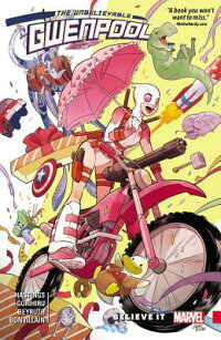 Gwenpool,theUnbelievable,Volume1:BelieveIt[ChristopherHastings]