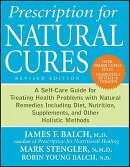 Prescription for Natural Cures: A Self-Care Guide for Treating Health Problems with Natural Remedies