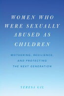 Women Who Were Sexually Abused as Children: Mothering, Resilience, and Protecting the Next Generatio