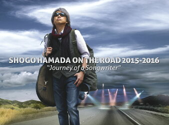 """SHOGO HAMADA ON THE ROAD 2015-2016""""Journey of a Songwriter""""(完全生産限定盤)【Blu-ray】"""