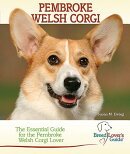 Pembroke Welsh Corgi: A Practical Guide for the Pembroke Welsh Corgi Lover