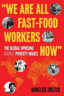 """We Are All Fast-Food Workers Now"""": The Global Uprising Against Poverty Wages"""