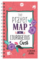 The Prayer Map(r) for Courageous Girls: A Creative Journal