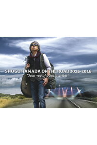 "SHOGOHAMADAONTHEROAD2015-2016""JourneyofaSongwriter""【完全生産限定盤】[浜田省吾]"
