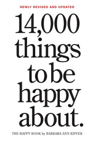 14,000 THINGS TO BE HAPPY ABOUT R/E(P) [ BARBARA ANN KIPFER ]