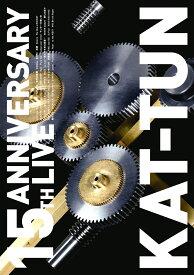 15TH ANNIVERSARY LIVE KAT-TUN (通常盤DVD) [ KAT-TUN ]