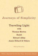 Journeys of Simplicity: Traveling Light with Thomas Merton, Bashō, Edward Abbey, Annie Dillard