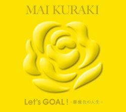 Let's GOAL!〜薔薇色の人生〜 (初回限定盤 Yellow)