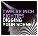 【輸入盤】Twelve Inch 80s: Digging Your Scene (3CD)