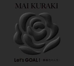 Let's GOAL!〜薔薇色の人生〜 (初回限定盤 Black)