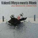 【輸入盤】Valenti Moya Meets Monk: Jazz Manouche Connection