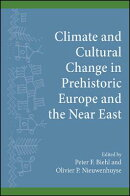 Climate and Cultural Change in Prehistoric Europe and the Near East